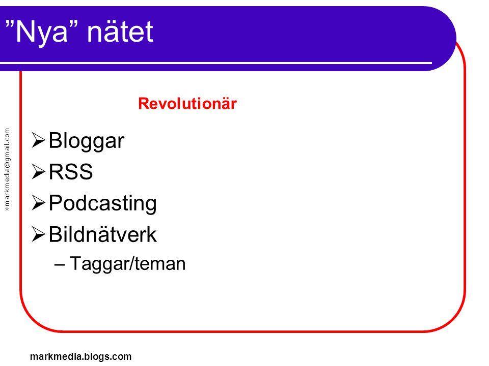 »markmedia@gmail.com markmedia.blogs.com Nya nätet  Bloggar  RSS  Podcasting  Bildnätverk –Taggar Revolutionärt