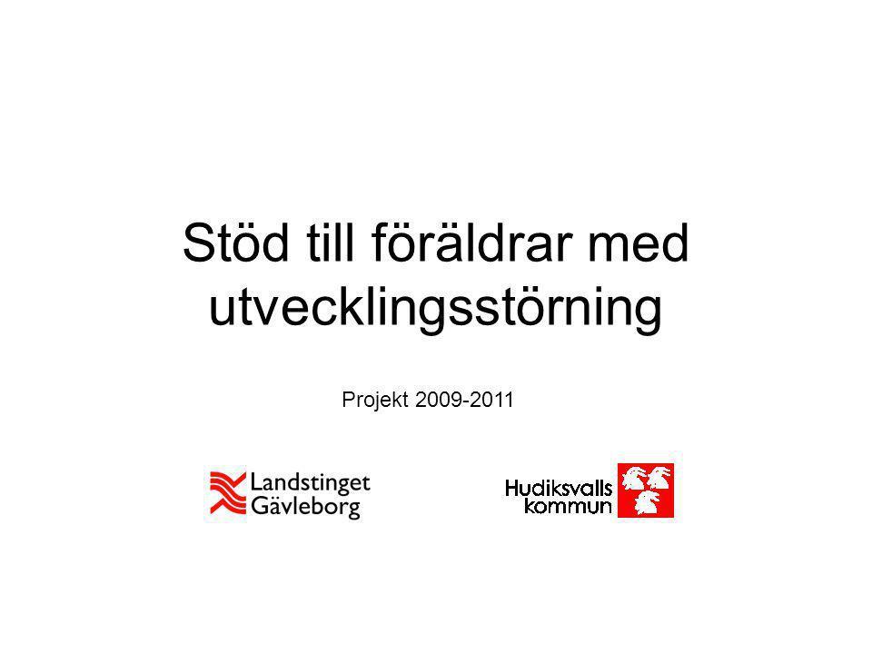 Stöd till föräldrar med utvecklingsstörning Projekt 2009-2011