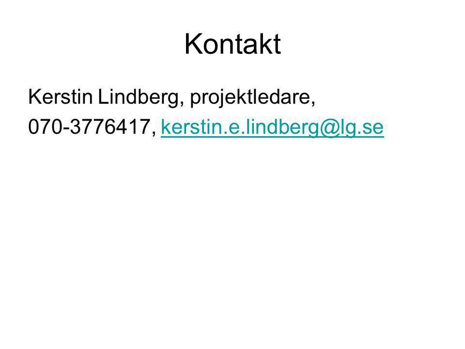 Kontakt Kerstin Lindberg, projektledare, 070-3776417, kerstin.e.lindberg@lg.sekerstin.e.lindberg@lg.se