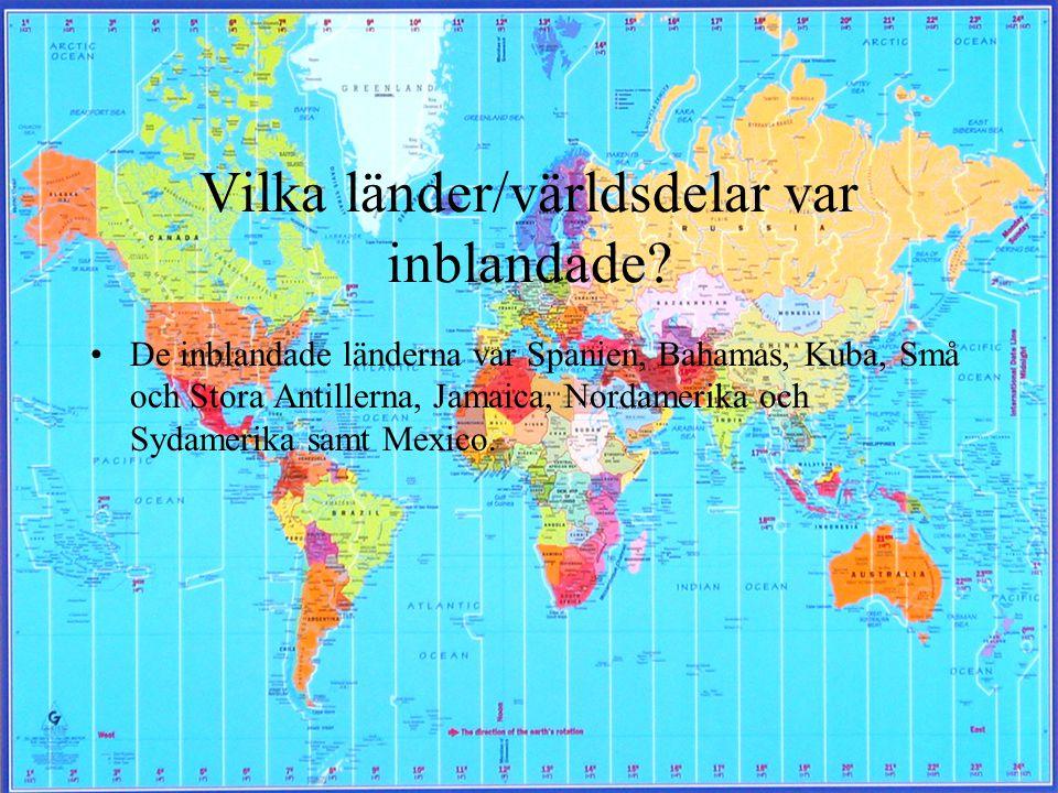 Vilka länder/världsdelar var inblandade? •De inblandade länderna var Spanien, Bahamas, Kuba, Små och Stora Antillerna, Jamaica, Nordamerika och Sydame