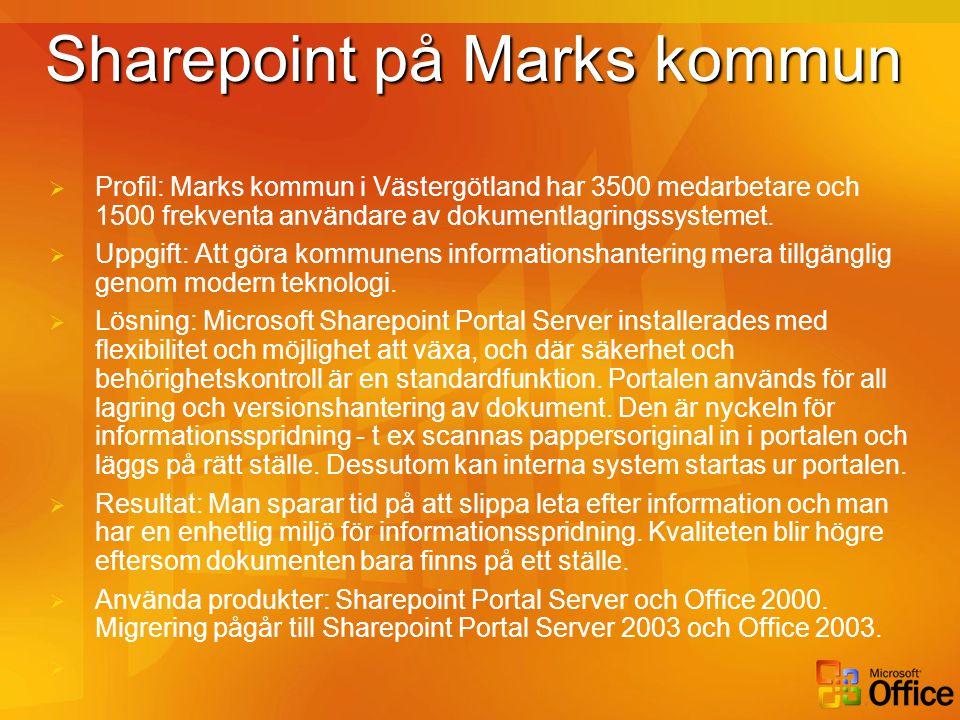 Sharepoint på Marks kommun  Profil: Marks kommun i Västergötland har 3500 medarbetare och 1500 frekventa användare av dokumentlagringssystemet.  Upp