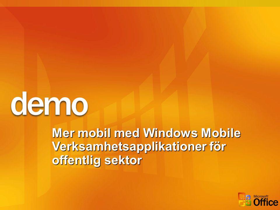 Mer mobil med Windows Mobile Verksamhetsapplikationer för offentlig sektor