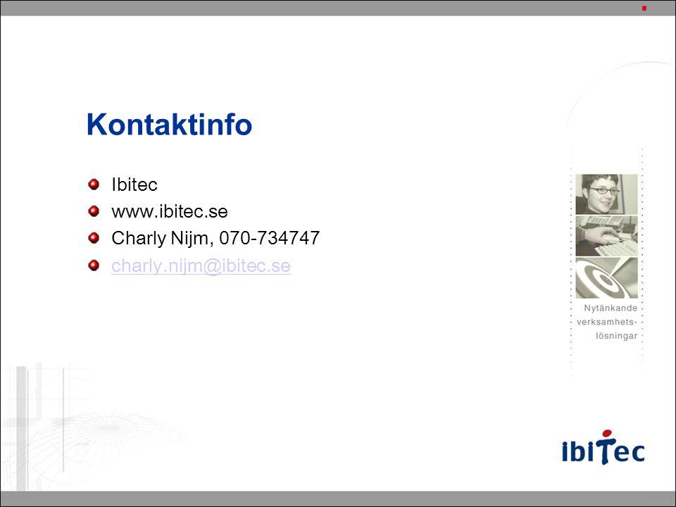 Kontaktinfo Ibitec www.ibitec.se Charly Nijm, 070-734747 charly.nijm@ibitec.se
