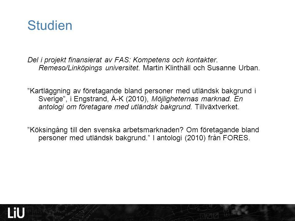 """Studien Del i projekt finansierat av FAS: Kompetens och kontakter. Remeso/Linköpings universitet. Martin Klinthäll och Susanne Urban. """"Kartläggning av"""
