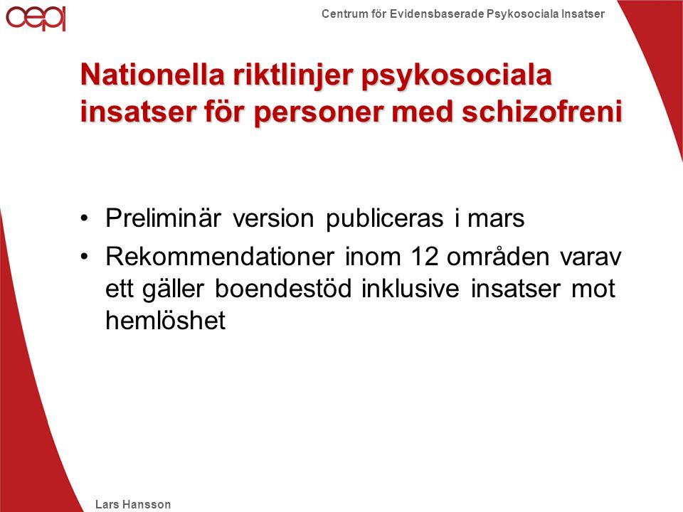 Lars Hansson Centrum för Evidensbaserade Psykosociala Insatser Nationella riktlinjer psykosociala insatser för personer med schizofreni •Preliminär ve