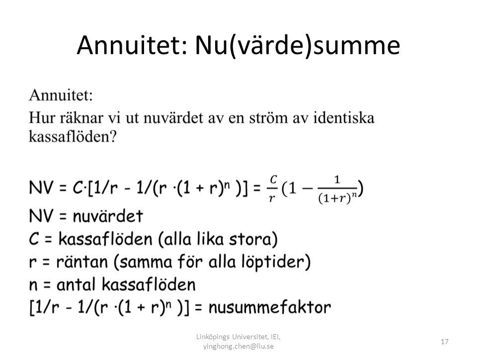 Annuitet: Nu(värde)summe • Linköpings Universitet, IEI, yinghong.chen@liu.se 17