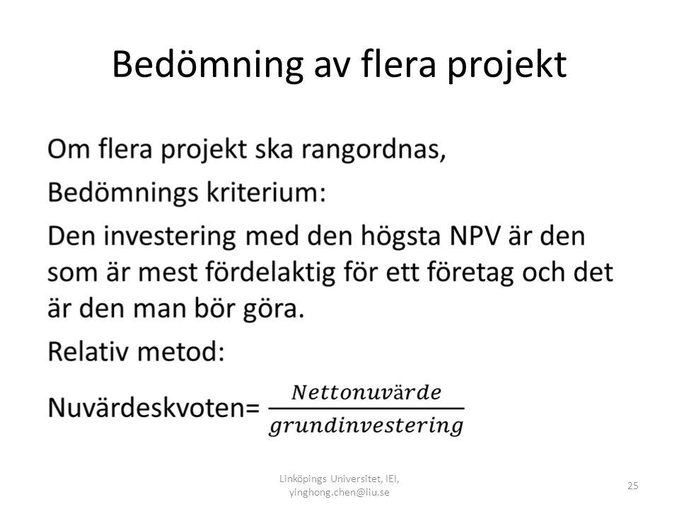 Bedömning av flera projekt • Linköpings Universitet, IEI, yinghong.chen@liu.se 25