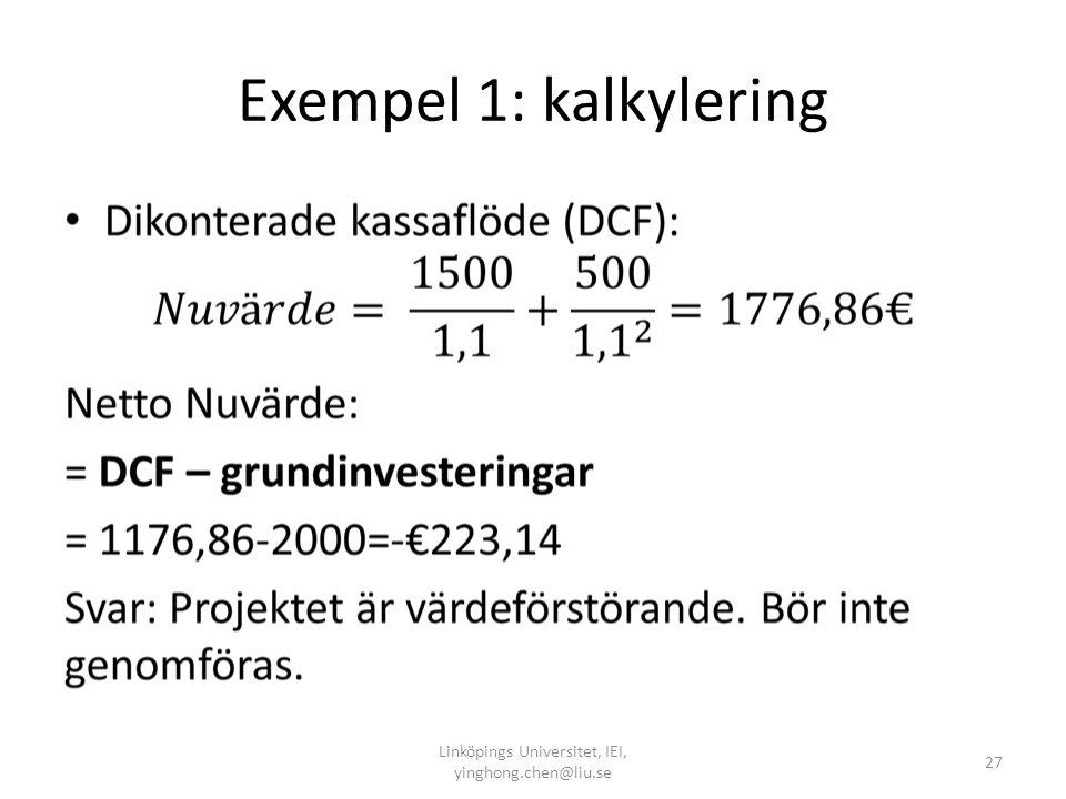 Exempel 1: kalkylering • Linköpings Universitet, IEI, yinghong.chen@liu.se 27