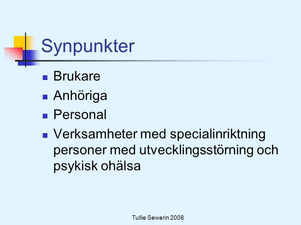 Tullie Sewerin 2008 Synpunkter  Brukare  Anhöriga  Personal  Verksamheter med specialinriktning personer med utvecklingsstörning och psykisk ohäls