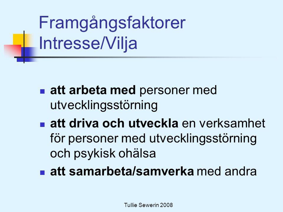 Tullie Sewerin 2008 Kunskap/Kompetens  Ta tillvara kunskap hos anhöriga, närstående och personal.