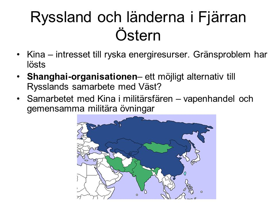 Ryssland och länderna i Fjärran Östern •Kina – intresset till ryska energiresurser.