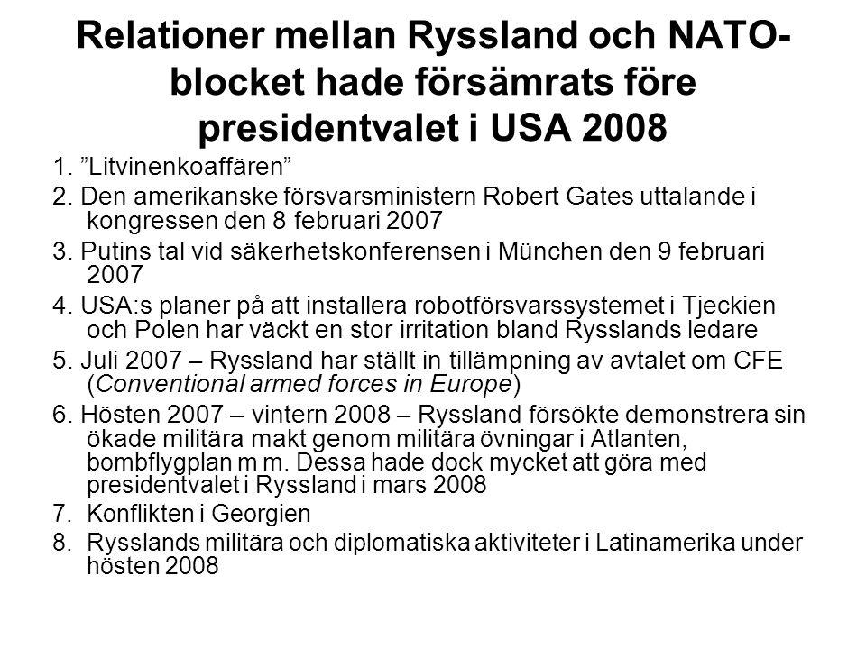 Relationer mellan Ryssland och NATO- blocket hade försämrats före presidentvalet i USA 2008 1.