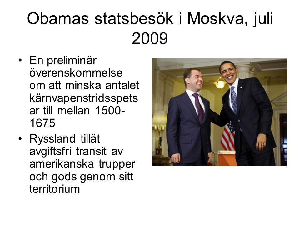 Obamas statsbesök i Moskva, juli 2009 •En preliminär överenskommelse om att minska antalet kärnvapenstridsspets ar till mellan 1500- 1675 •Ryssland tillät avgiftsfri transit av amerikanska trupper och gods genom sitt territorium