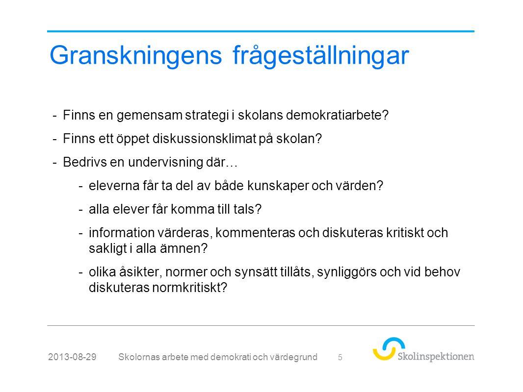 Granskningens frågeställningar -Finns en gemensam strategi i skolans demokratiarbete.