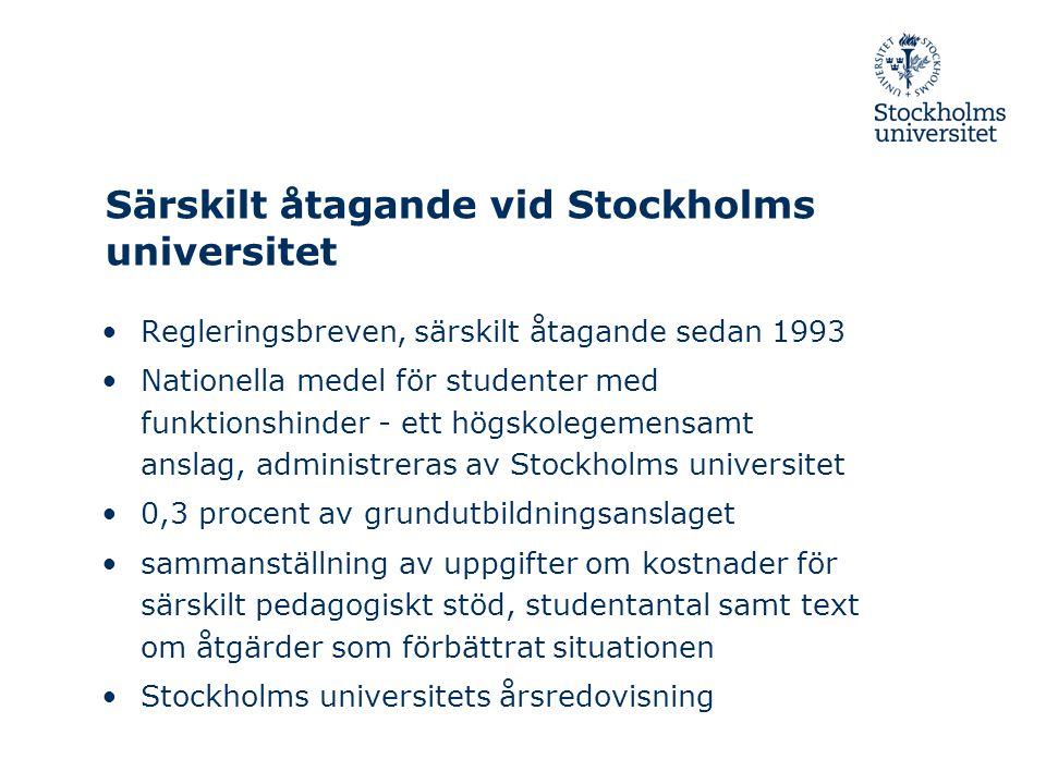 Särskilt åtagande vid Stockholms universitet •Regleringsbreven, särskilt åtagande sedan 1993 •Nationella medel för studenter med funktionshinder - ett