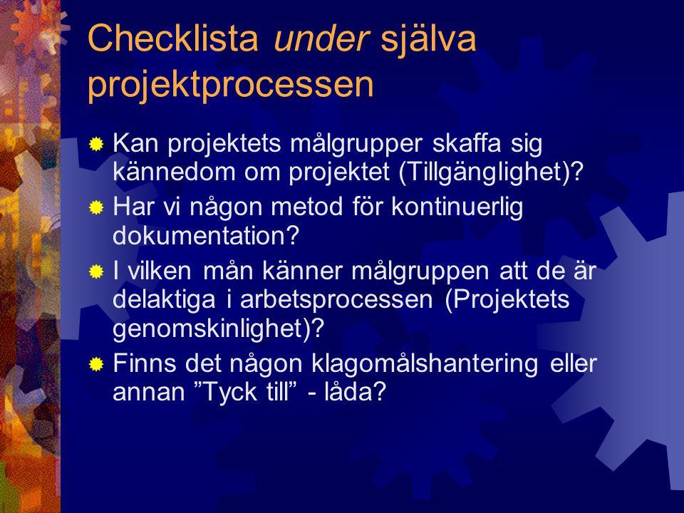 Checklista efter projektprocessen  Vad hände med arbetsgruppen.