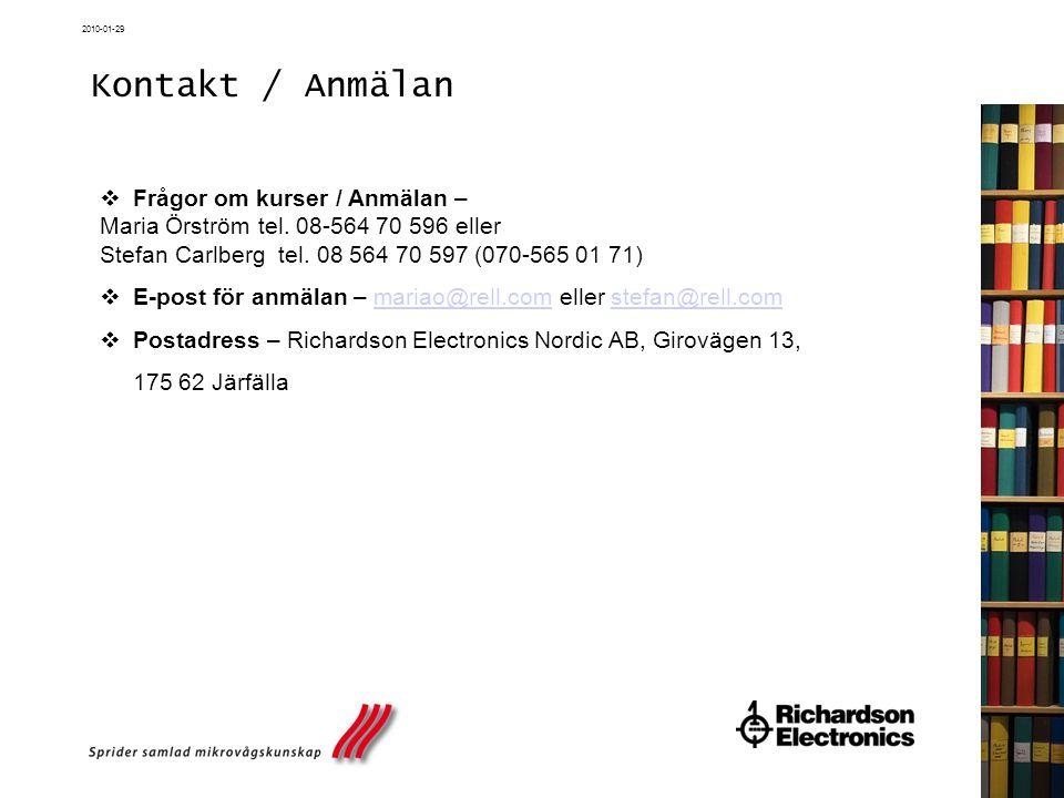 2010-01-29 Kontakt / Anmälan  Frågor om kurser / Anmälan – Maria Örström tel. 08-564 70 596 eller Stefan Carlberg tel. 08 564 70 597 (070-565 01 71)