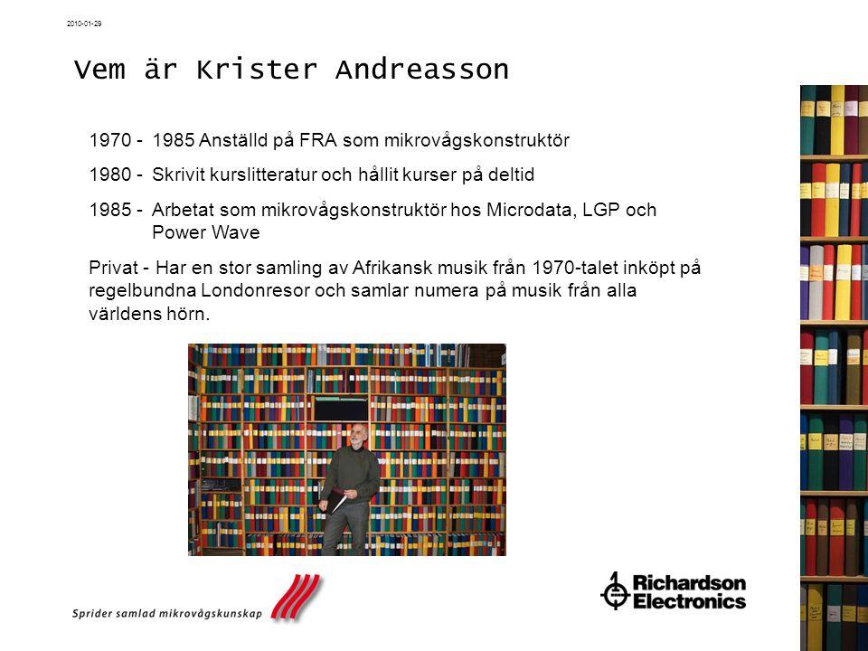 2010-01-29 Vem är Krister Andreasson 1970 - 1985 Anställd på FRA som mikrovågskonstruktör 1980 - Skrivit kurslitteratur och hållit kurser på deltid 19