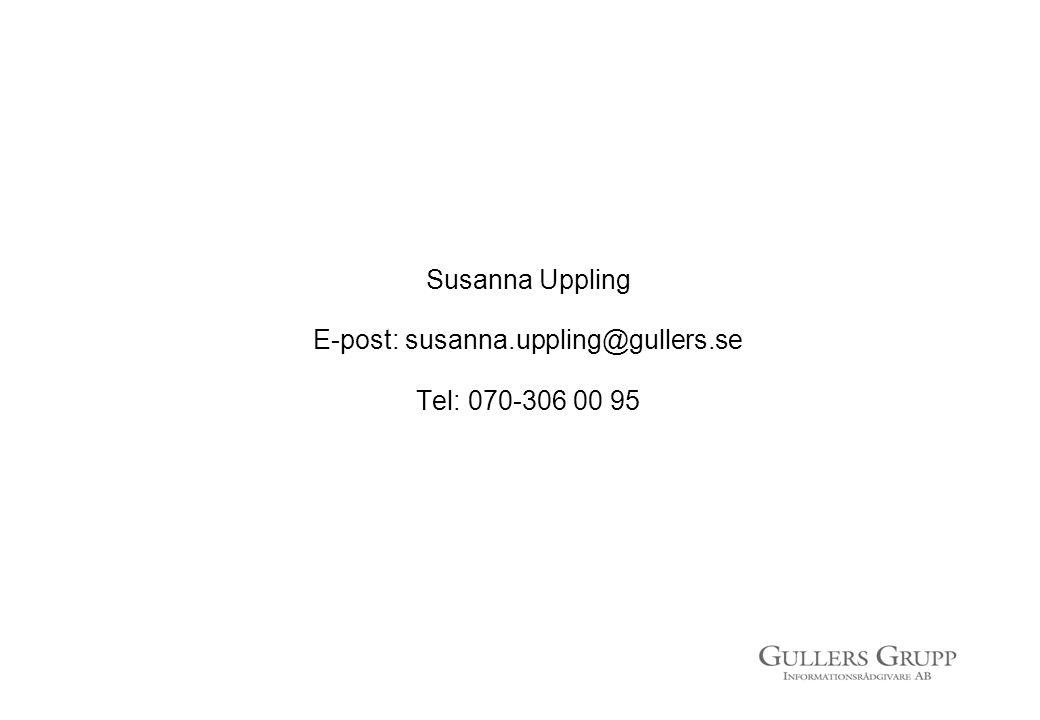 Susanna Uppling E-post: susanna.uppling@gullers.se Tel: 070-306 00 95