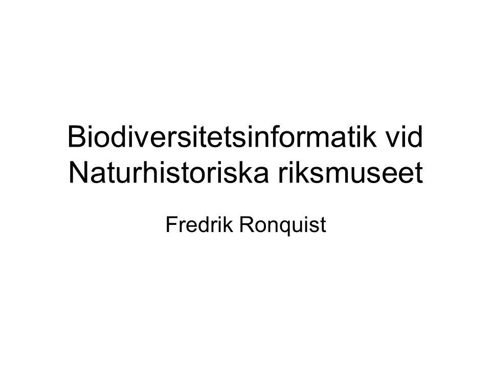 Enheten för biodiversitetsinformatik •Samla museets arbete inom biodiversitets- informatik och mångfaldsanalys från 2011-01-01 •Svenska GBIF-noden •LifeWatch •Delar av Synthesys II (BioCASE) •Gemensamt databassystem för samlingshan- tering på NRM och nationellt (DINA och IRIS) •Effektivare metoder för digitalisering •Informatik kring DNA-barkodning •Fylogenetisk analys •Forskning inom dessa områden