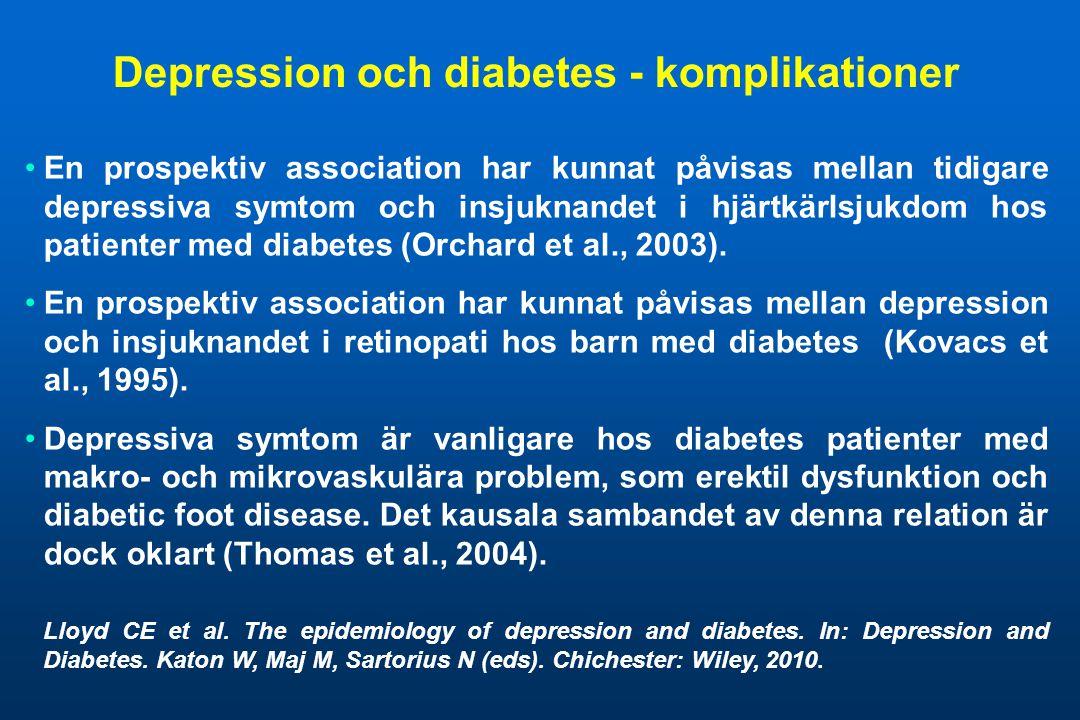 Depression och diabetes - komplikationer •En prospektiv association har kunnat påvisas mellan tidigare depressiva symtom och insjuknandet i hjärtkärls