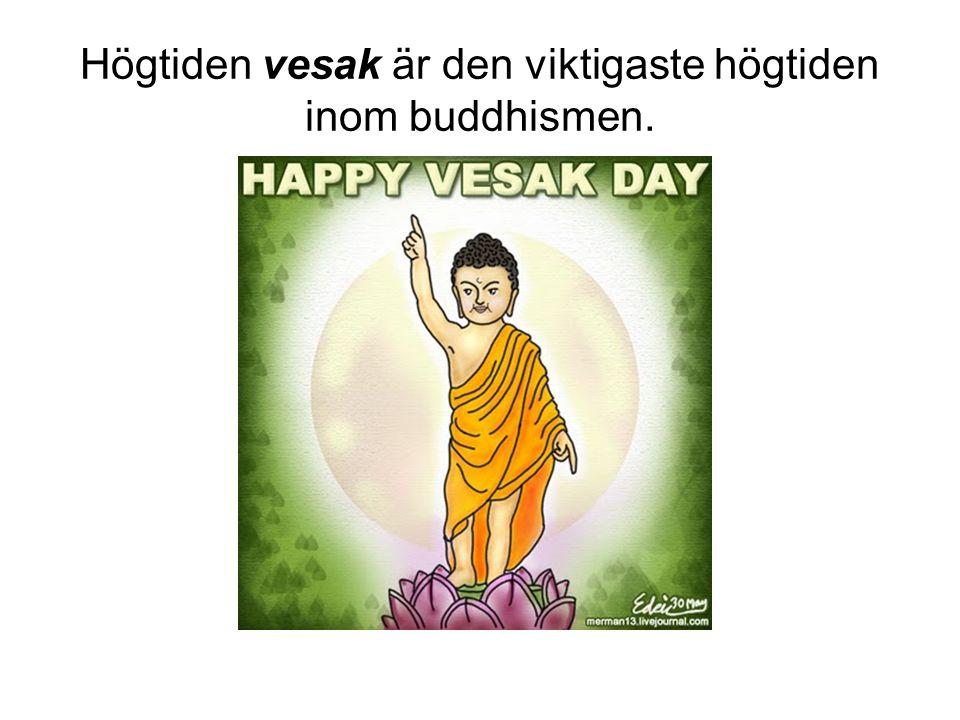 Högtiden vesak är den viktigaste högtiden inom buddhismen.