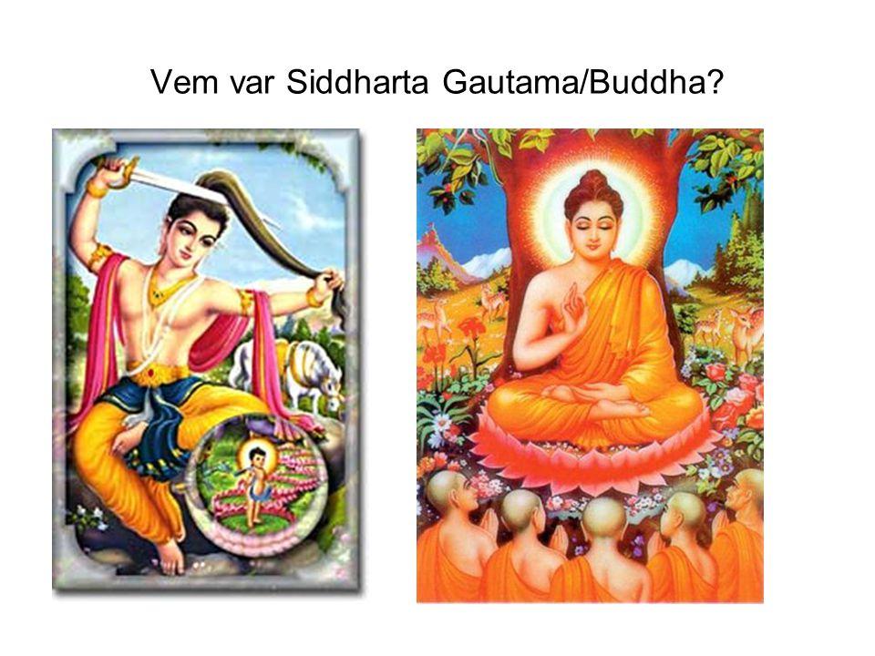 Vem var Siddharta Gautama/Buddha?