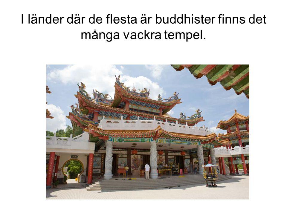 I länder där de flesta är buddhister finns det många vackra tempel.
