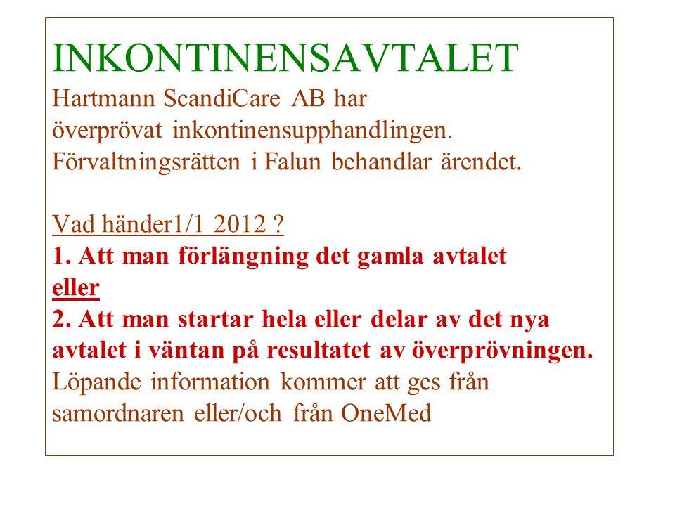 > INKONTINENSAVTALET Hartmann ScandiCare AB har överprövat inkontinensupphandlingen. Förvaltningsrätten i Falun behandlar ärendet. Vad händer1/1 2012