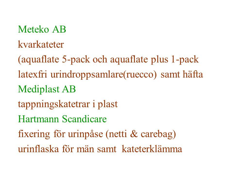 Meteko AB kvarkateter (aquaflate 5-pack och aquaflate plus 1-pack latexfri urindroppsamlare(ruecco) samt häfta Mediplast AB tappningskatetrar i plast
