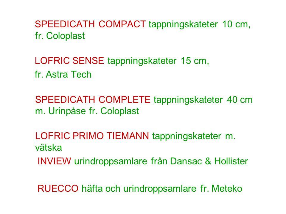 SPEEDICATH COMPACT tappningskateter 10 cm, fr. Coloplast LOFRIC SENSE tappningskateter 15 cm, fr. Astra Tech SPEEDICATH COMPLETE tappningskateter 40 c