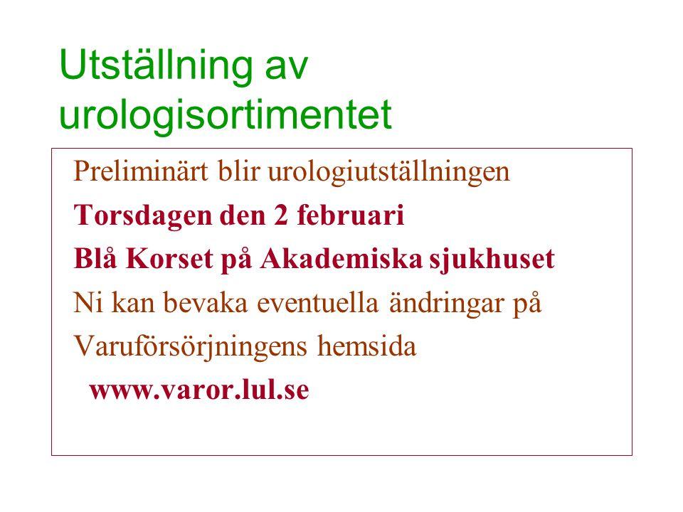 Utställning av urologisortimentet Preliminärt blir urologiutställningen Torsdagen den 2 februari Blå Korset på Akademiska sjukhuset Ni kan bevaka even