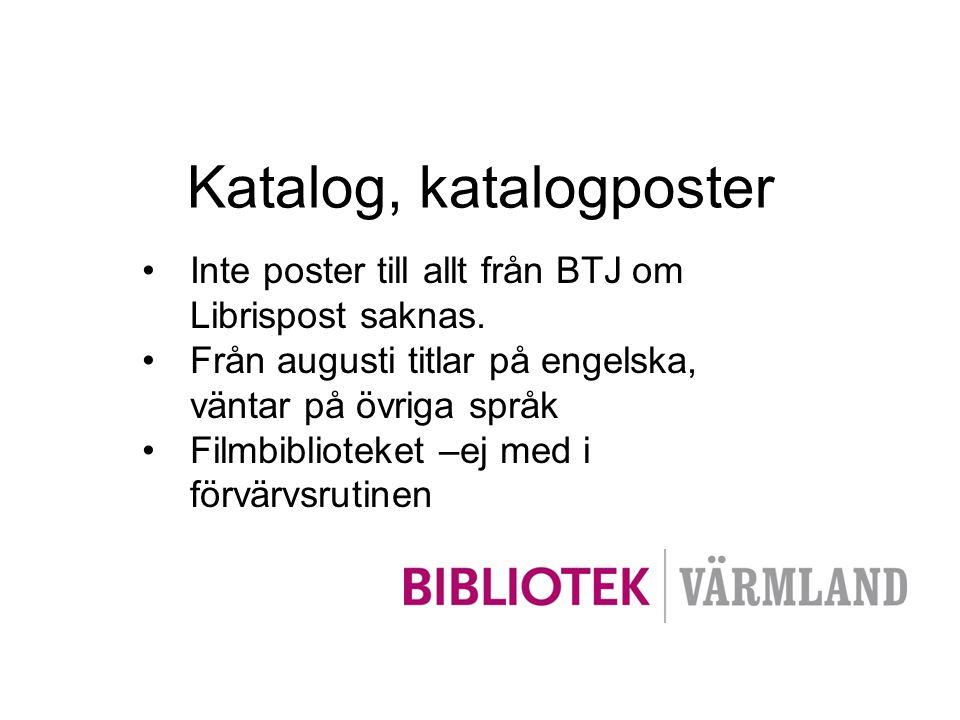 •Inte poster till allt från BTJ om Librispost saknas. •Från augusti titlar på engelska, väntar på övriga språk •Filmbiblioteket –ej med i förvärvsruti