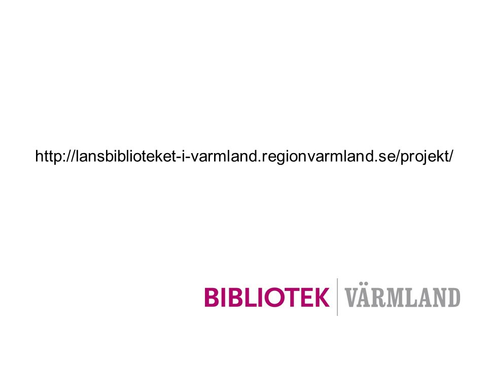 http://lansbiblioteket-i-varmland.regionvarmland.se/projekt/