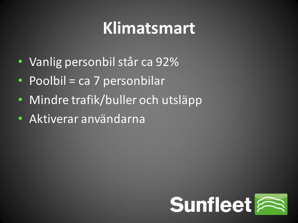 Klimatsmart • Vanlig personbil står ca 92% • Poolbil = ca 7 personbilar • Mindre trafik/buller och utsläpp • Aktiverar användarna