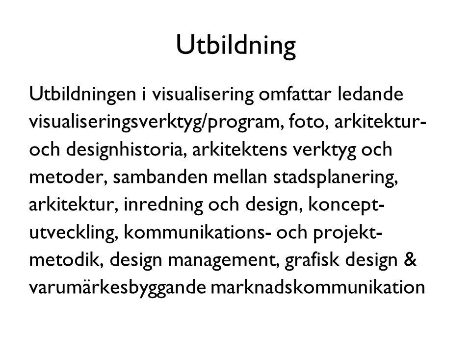 Utbildning Utbildningen i visualisering omfattar ledande visualiseringsverktyg/program, foto, arkitektur- och designhistoria, arkitektens verktyg och