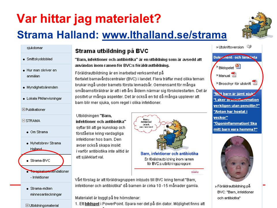 Var hittar jag materialet? Strama Halland: www.lthalland.se/strama
