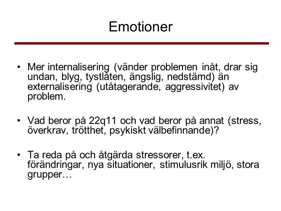Emotioner •Mer internalisering (vänder problemen inåt, drar sig undan, blyg, tystlåten, ängslig, nedstämd) än externalisering (utåtagerande, aggressivitet) av problem.