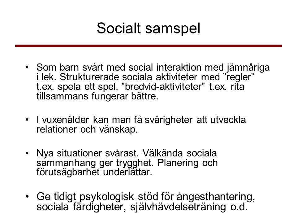 Socialt samspel •Som barn svårt med social interaktion med jämnåriga i lek.