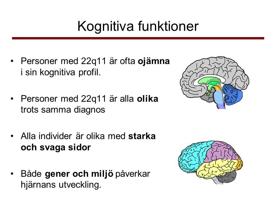 Kognitiva funktioner •Personer med 22q11 är ofta ojämna i sin kognitiva profil.