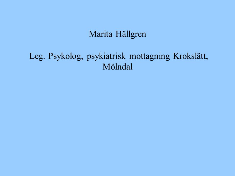 Parametrar (forts) •SCID-II (självskattning och intervju) •M.I.N.I.