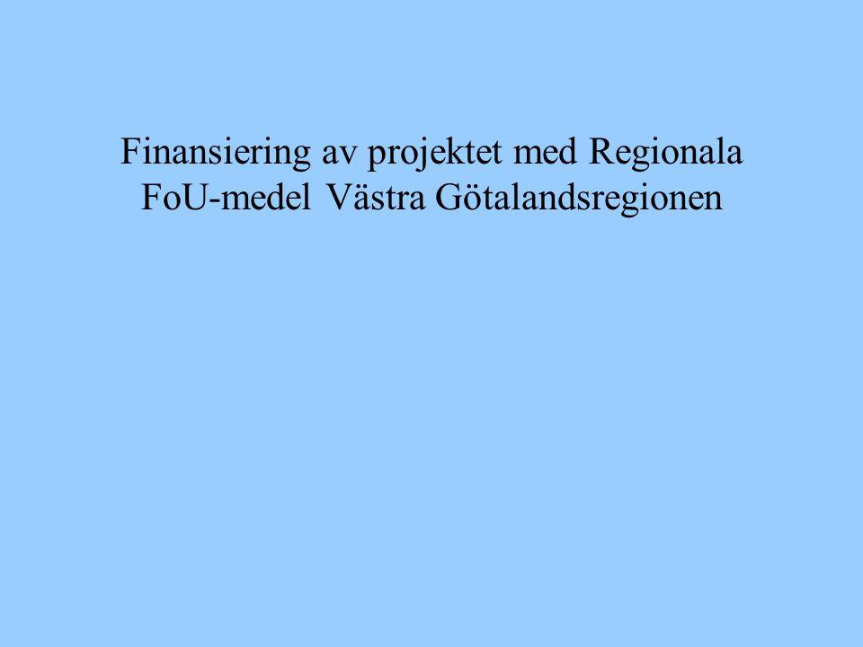 Finansiering av projektet med Regionala FoU-medel Västra Götalandsregionen