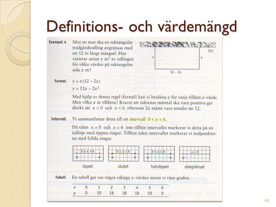 VÄRDE OCH DEFINITION y x X = 2 Y = 3 (2,3) X = 5 Y = 6 (5,6) • • 2 3 När definitionen är 2, så är värdet 3 När definitionen är 5, så är värdet 6 50 Definitionsaxel Värdeaxel