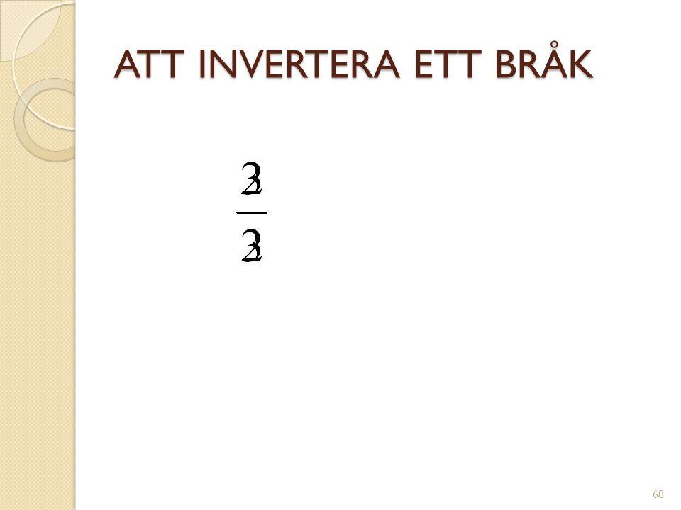 ATT INVERTERA ETT HELTAL 69