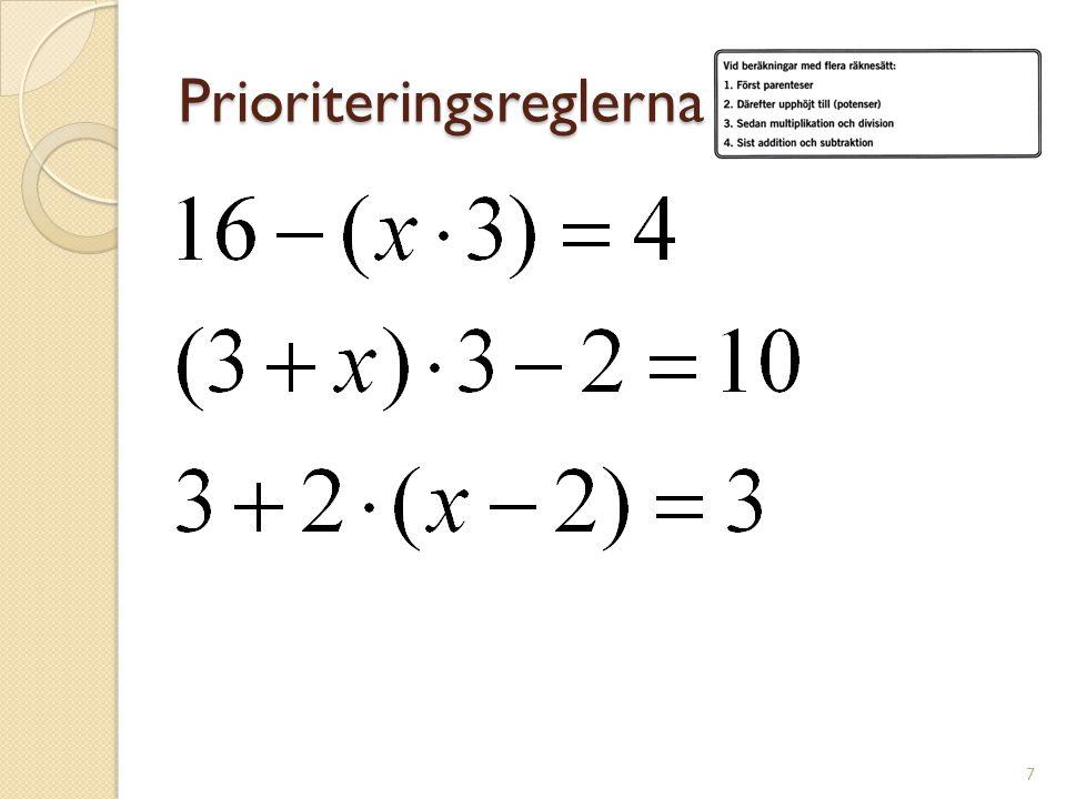 PRIORITERINGSREGLERNA (2+2) + 2 3 + 4*2 - 2 = 4 + 2 3 + 4*2 - 2 = (parenteser) 4 + 8 + 4*2 - 2 = (potenser) 4 + 8 + 8 - 2 = (mult.) 4 + 8 + 8 - 2 = 18 (add/sub.) Fungerande strategi
