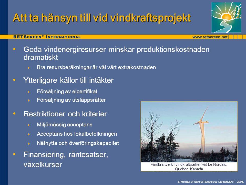 © Minister of Natural Resources Canada 2001 – 2006. Att ta hänsyn till vid vindkraftsprojekt • Restriktioner och kriterier  Miljömässig acceptans  A
