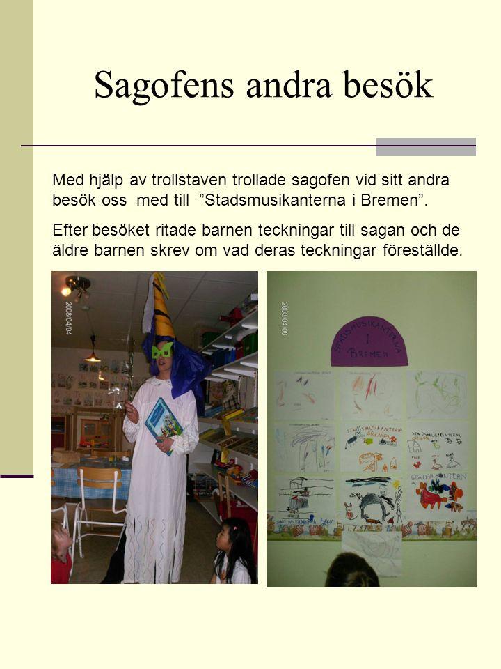 """Sagofens andra besök Med hjälp av trollstaven trollade sagofen vid sitt andra besök oss med till """"Stadsmusikanterna i Bremen"""". Efter besöket ritade ba"""