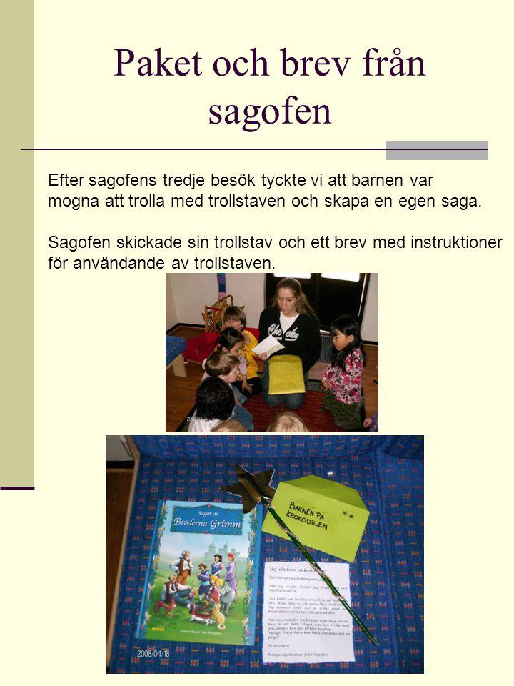 Paket och brev från sagofen Efter sagofens tredje besök tyckte vi att barnen var mogna att trolla med trollstaven och skapa en egen saga. Sagofen skic