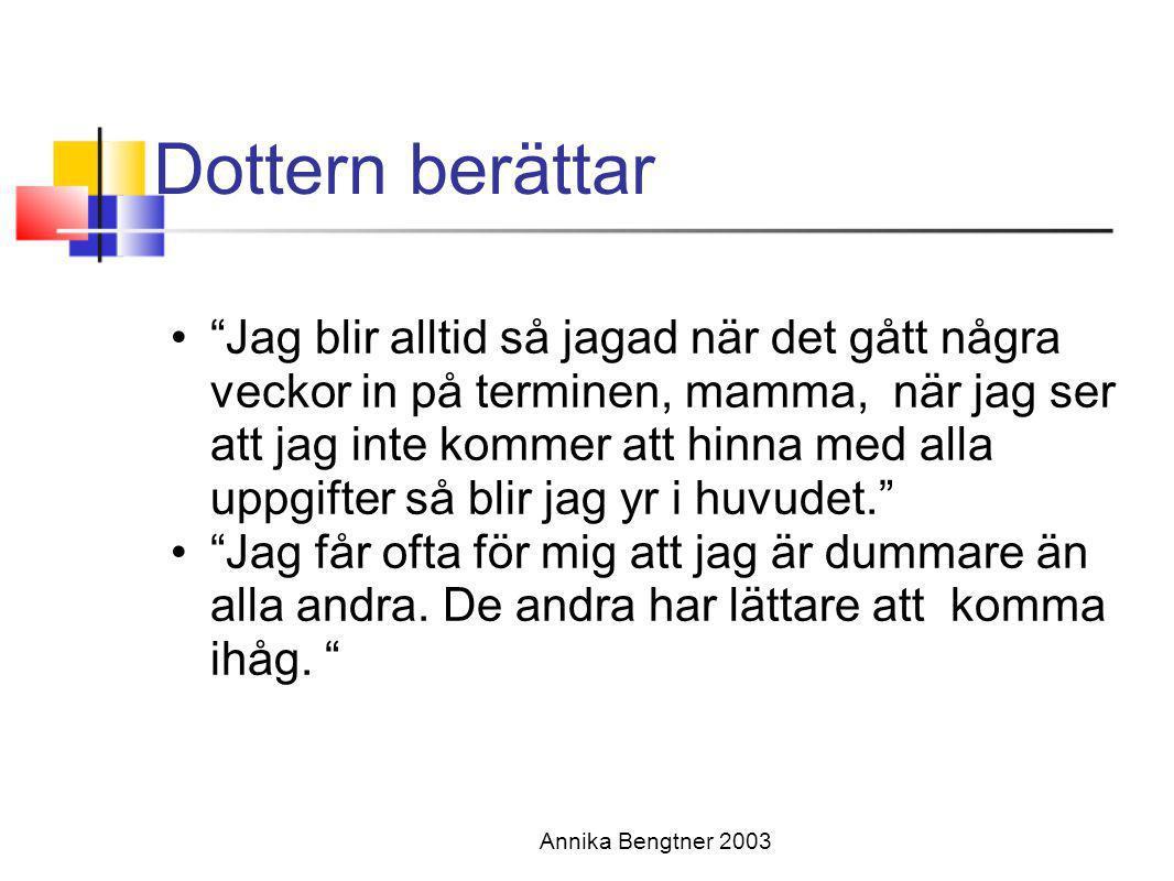 Annika Bengtner 2003 Kvinna 24 år DAMP/AD/HD •impulsiv/aggresiv •sitta still-rastlös •aktiv-passiv/låg vakenhet •humörsvängningar •framförhållning- veta vad som händer •förändring •ostrukturerade situationer