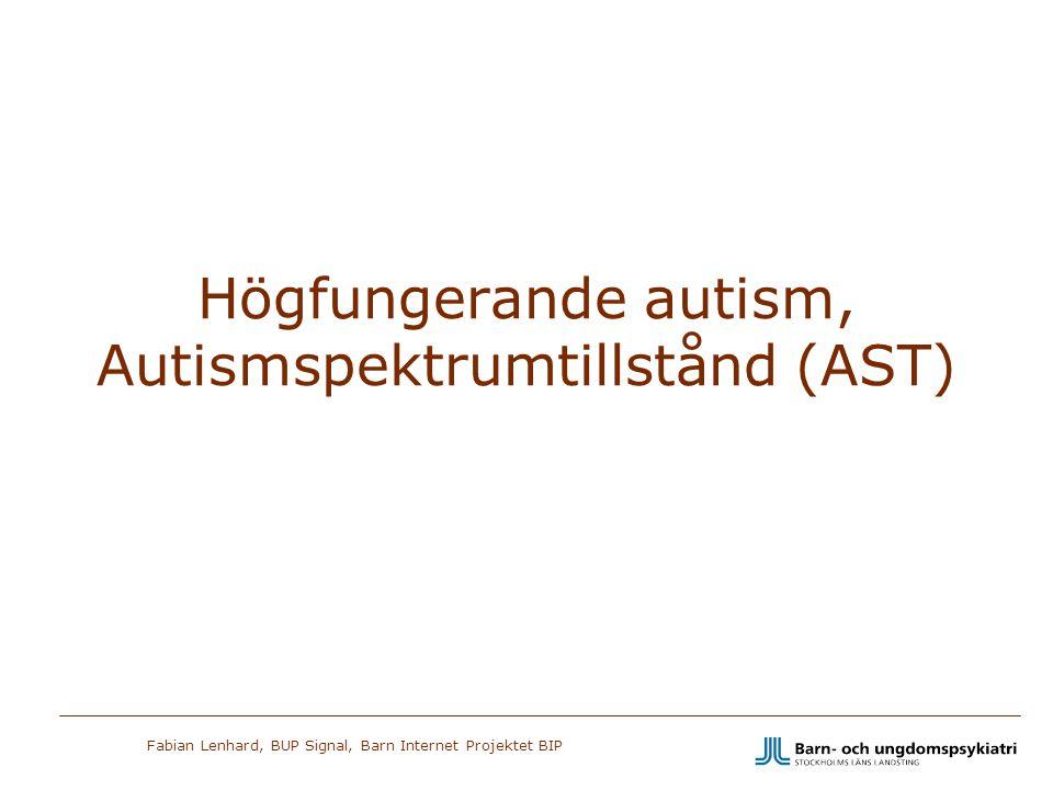 Fabian Lenhard, BUP Signal, Barn Internet Projektet BIP Högfungerande autism, Autismspektrumtillstånd (AST)